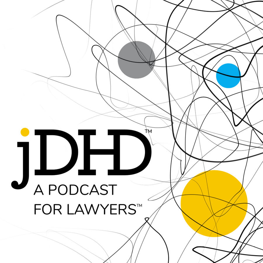 JDHD Podcast for Lawyers image with Marshall Lichty